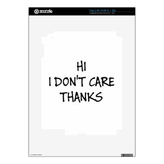Hi I Don't Care Thanks Decals For The iPad 2