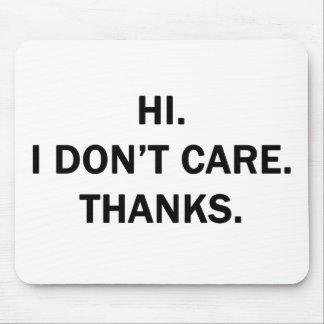 Hi. I Don't Care. Thanks. Mouse Pad