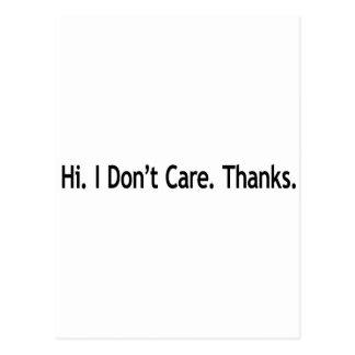 Hi. I Don't Care. Thanks. Postcard