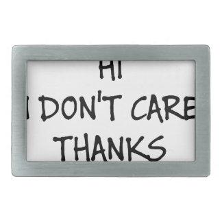 Hi I Don't Care Thanks Rectangular Belt Buckle