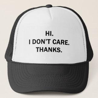 Hi. I Don't Care. Thanks. Trucker Hat