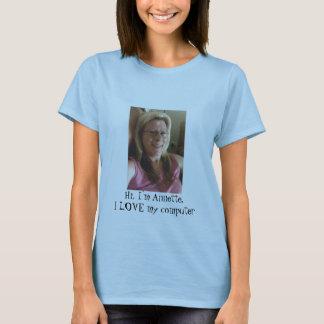 Hi, I'm Annette.I LOVE my computer T-Shirt