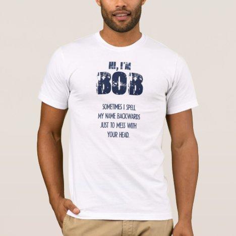 Hi, I'm BOB T-Shirt