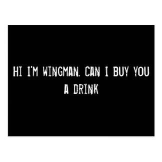 Hi I'm wingman. Can I buy you a drink? Postcard