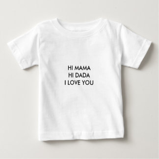 HI MAMAHI DADA I LOVE YOU TSHIRTS