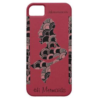 HI MERMAIDS PHONE CASE