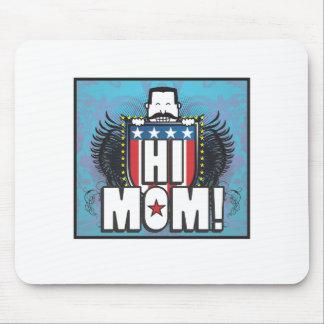 Hi Mom Mouse Pad
