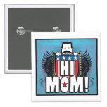 Hi Mom Pinback Buttons