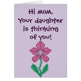Hi Mom, your daughter is thinking of you! Notecard