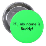 Hi, my name is Buddy! Pinback Button