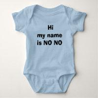 Hi my name is NO NO Baby Bodysuit