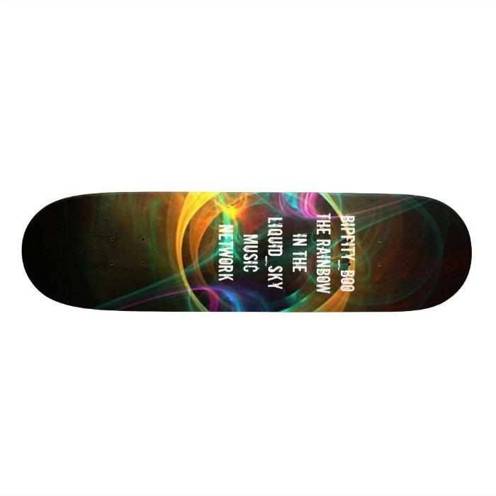 hi rainbow, Bippity_Boo the rainbow in The liqu... Skateboard