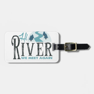 Hi River - We Meet Again Luggage Tag