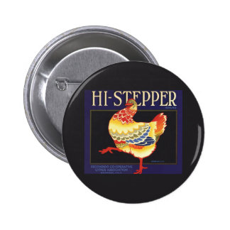 Hi Stepper Chicken Vintage Fruit Crate Label Art Button