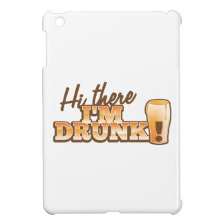 Hi there! I'm DRUNK! from the Beer Shop Case For The iPad Mini