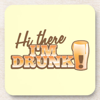 Hi there! I'm DRUNK! from the Beer Shop Coaster