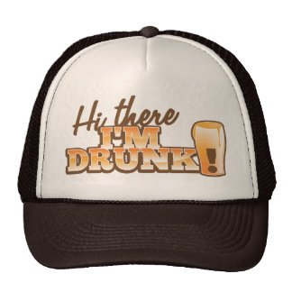 Hi there! I'm DRUNK! from the Beer Shop Trucker Hat