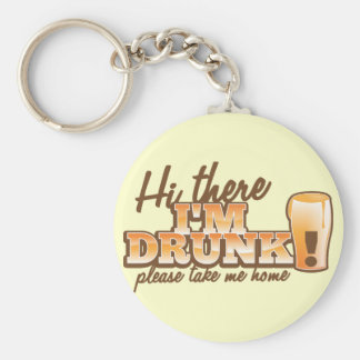 Hi there! I'm DRUNK please take me home The Beer S Keychain
