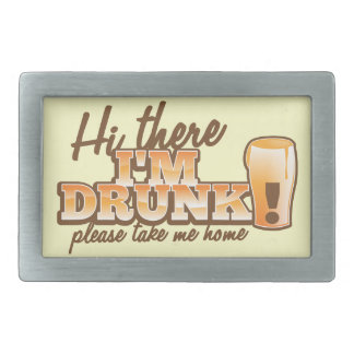Hi there! I'm DRUNK please take me home The Beer S Rectangular Belt Buckle