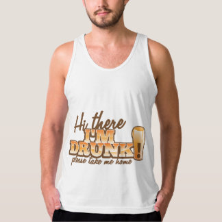Hi there! I'm DRUNK please take me home The Beer S Tank Top