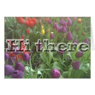Hi there Spring Greeting Card