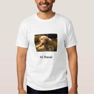Hi there! t-shirt