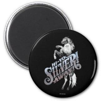 Hi -Yo Silver! Away! 2 Magnet