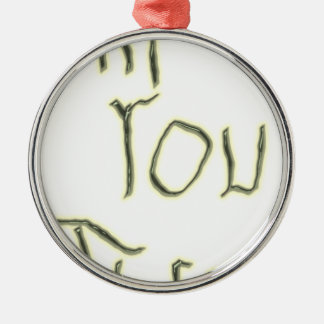 Hi You There glow in the dark Metal Ornament