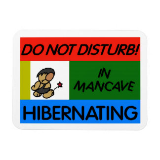 Hibernating in Man Cave Magnet