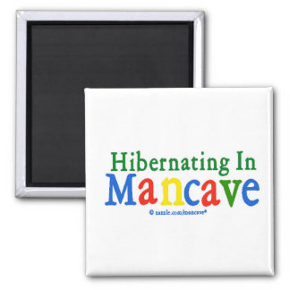 Hibernating in Mancave 2 Inch Square Magnet