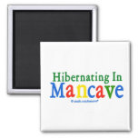 Hibernating in Mancave Refrigerator Magnet