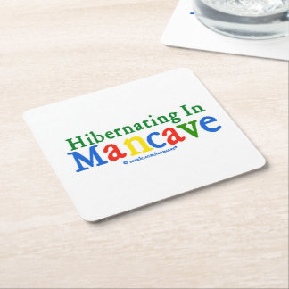 Hibernating in Mancave Square Paper Coaster