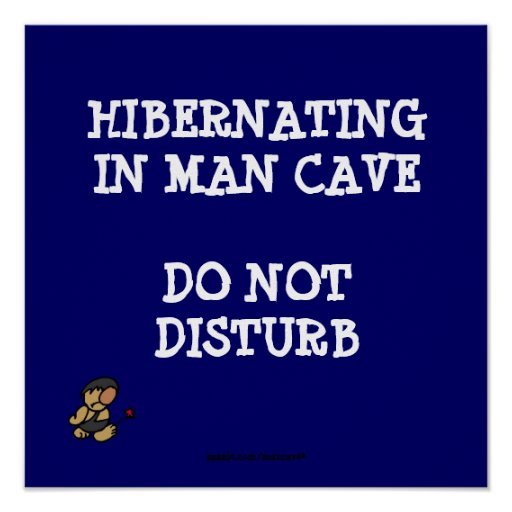 Kohl S Man Cave Gifts : Hibernating man cave poster zazzle