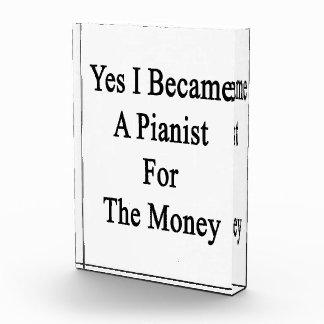 Hice sí pianista para el dinero