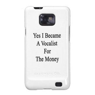 Hice sí vocalista para el dinero samsung galaxy SII funda