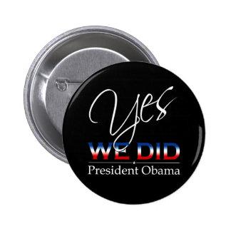 Hicimos SÍ a Obama - botón redondo Pin Redondo De 2 Pulgadas