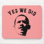 Hicimos sí a Obama Mousepad Alfombrillas De Ratones