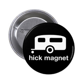 hick magnet pinback button