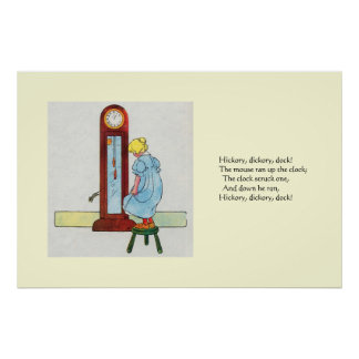 Hickory, dickory, dock! The mouse ran up the clock Poster