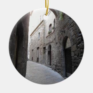 Hidden alley in Volterra village, province of Pisa Ceramic Ornament