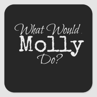 "HIDDEN series - ""What Would Molly Do?"" sticker"