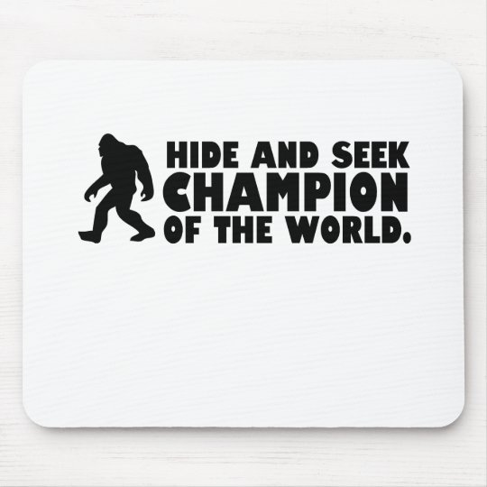 Hide and Seek Champion of the World   Sasquatch Mouse Pad