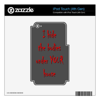 HIDE BODIES UNDER YOUR HOUSE DECAL FOR iPod TOUCH 4G