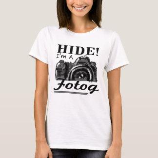 HIDE! I'm A Fotog Tee
