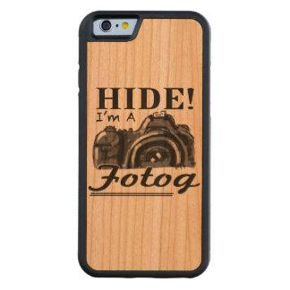 HIDE! I'm A Fotog Wooden Iphone 6 Case