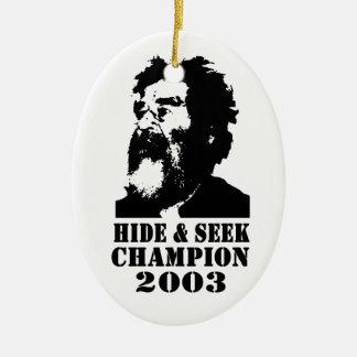 Hide & Seek Champ 2003 Ceramic Ornament