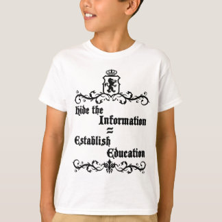 Hide The Information Establish Education T-Shirt