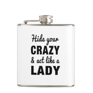 Hide Your Crazy and Act Like a Lady Flask