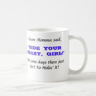 Hide Your Crazy Mug