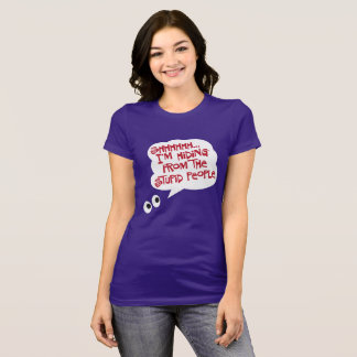 """Hiding From Stupid People"" T-Shirt"